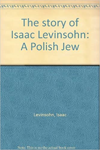 You are currently viewing The Story of Isaac Levinsohn: a Polish Jew